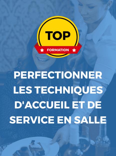 PERFECTIONNER LES TECHNIQUES D'ACCUEIL ET DE SERVICE EN SALLE